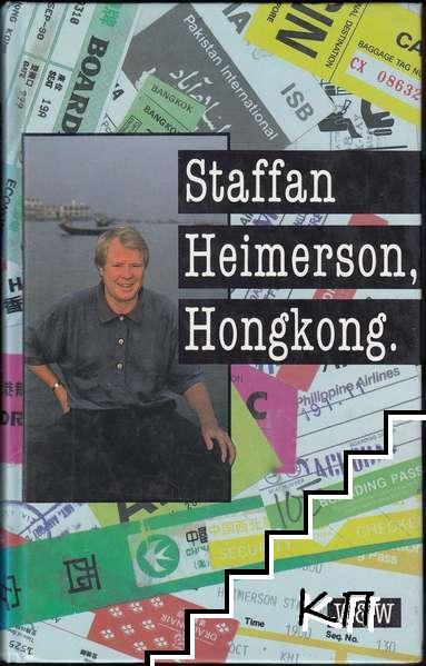 Staffan Heimerson, Hongkong: 35 nya kåserier och rapporter från Vilda Östern