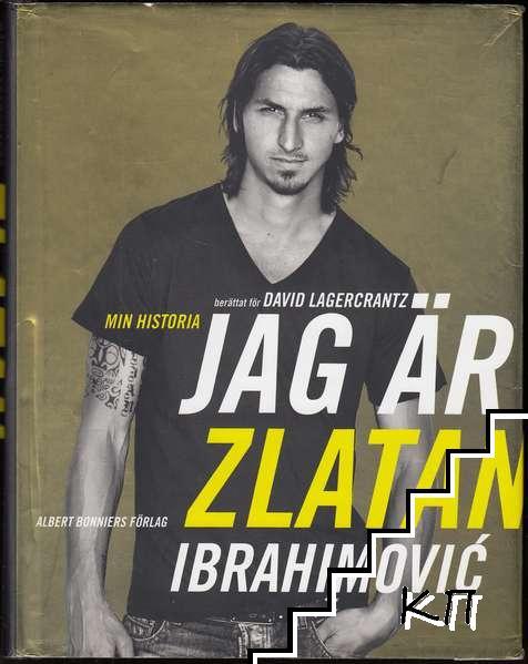 Jag är Zlatan Ibrahimovic: Min historia berättat för David Lagercrantz