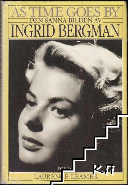 As Time Goes By: Den sanna bilden av Ingrid Bergman
