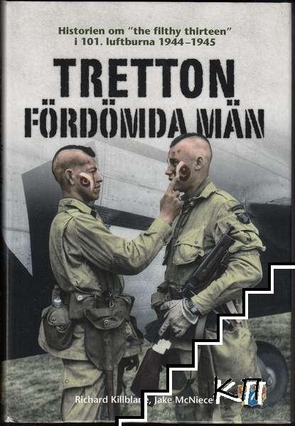 """Tretton fördömda män: Historien om """"the filthy thirteen"""" i 101. luftburna 1944-1945"""