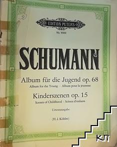 Album für die Jugend. Opus 68. Kinderszenen für Klavier. Opus 15