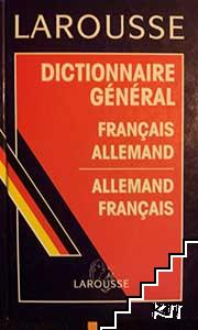 Larousse Dictionnaire general: Français-Allemand / Allemand-Français