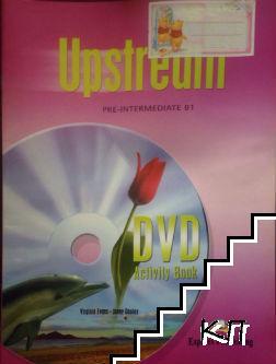Upstream Pre-Intermediate. DVD Activity Book