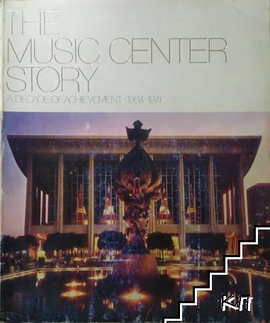 The Music Center Story: A Decade of Achievement, 1964-1974