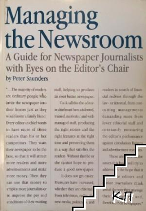 Managing the Newsroom: A Guide for Newspaper Journalists with Eyes on the Editor's Chair