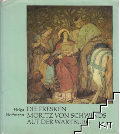 Die fresken Moritz Von Schwinds auf der Wartburg