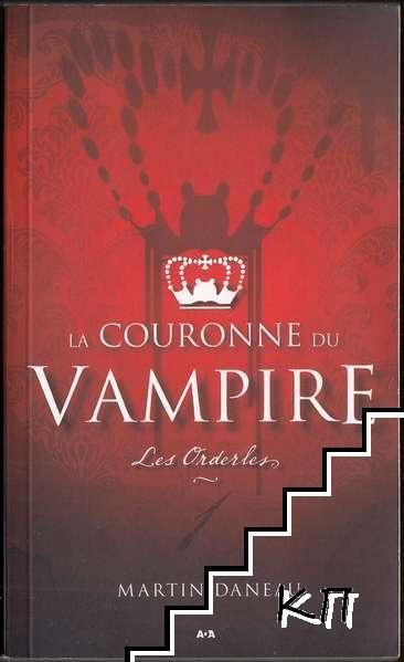 La couronne du vampire. Tome 1: Les Orderles