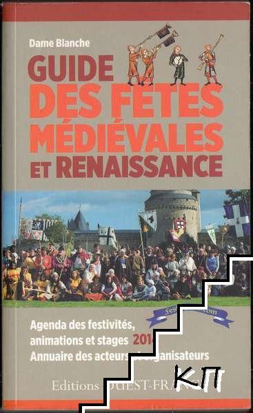 Guide des fêtes médiévales et Renaissance: Agenda des festivités, animations et stages 2014. Annuaire des acteurs et organisateurs