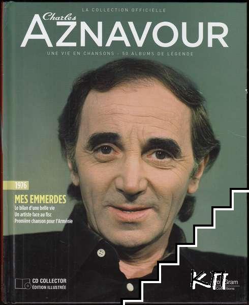 La Collection officielle Charles Aznavour 1976. Mes emmerdes
