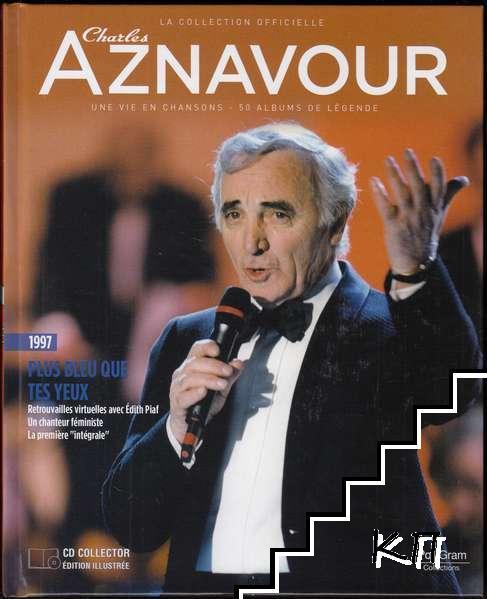 La Collection officielle Charles Aznavour 1997. Plus bleu que tes yeux