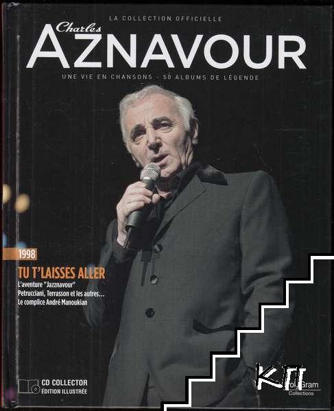 La Collection officielle Charles Aznavour 1998. Tu T'laisses Aller