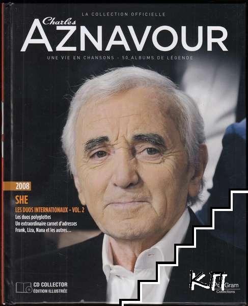 La Collection officielle Charles Aznavour 2008. She - Les duos Internationaux. Vol. 2