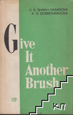 Give It Another Brush