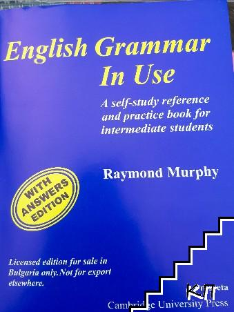 English Grammar in use. A self-study reference and practice book for intermediate students