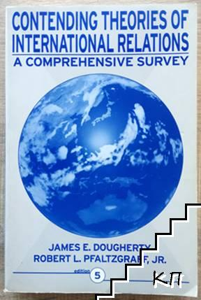 Contending Theories of International Relations: A Comprehensive Survey
