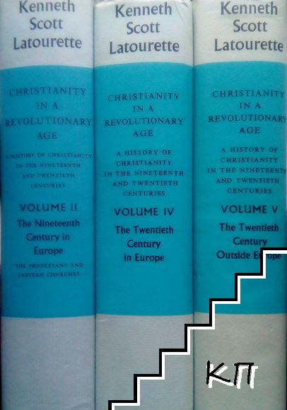 Christianity in a Revolutionary Age: A History of Christiantity in the Nineteeth and Twentieth Centuries. In Five Volumes. Vol. 2, 4-5
