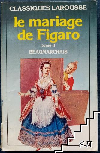 Le mariage de Figaro. Tome 1-2