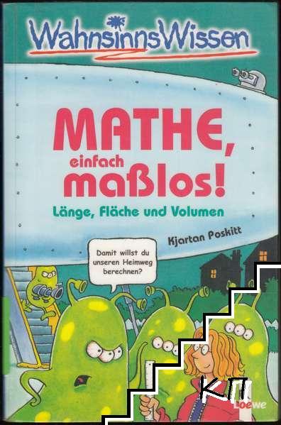 Mathe, einfach masslos!