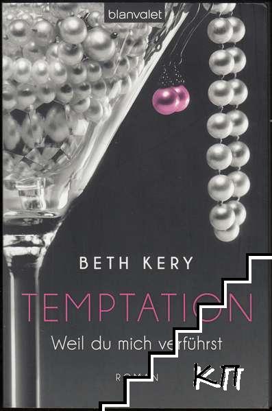 Temptation: Weil du mich verführst