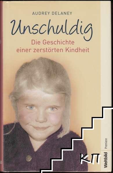 Unschuldig: Die Geschichte einer zerstörten Kindheit