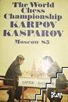 The World Chess Championship, Karpov-Kasparov: Moscow '85