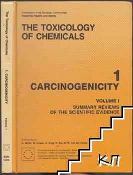 The Toxicology of Chemicals. Part 1: Carcinogenicity. Vol. 1: Summary Reviews of the Scientific Evidence