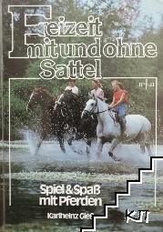 Freizeit mit und ohne Sattel : Spiel und Spaß mit Pferden