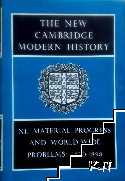 The New Cambridge Modern History. In Fourteen Volumes. Vol. 11: Material Progress and World-Wide Problems: 1870-1898