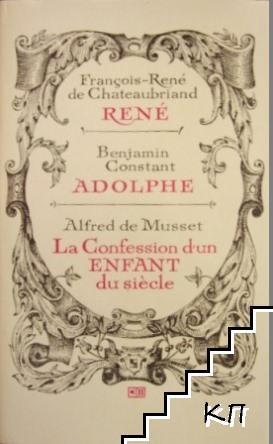 René / Adolphe / La Confession d'un enfant du siècle