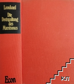 Die Dreispaltung Des Marxismus: Ursprung und Entwicklung des Sowjetmarxismus, Maoismus und Reformkommunismus