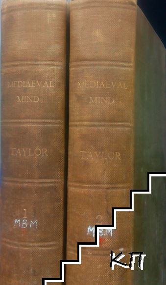 The Mediaeval Mind: A History of the Development of Thought and Emotion in the Middle Ages. In Two Volumes. Vol. 1-2