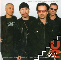 U2. The Illustrated Biography