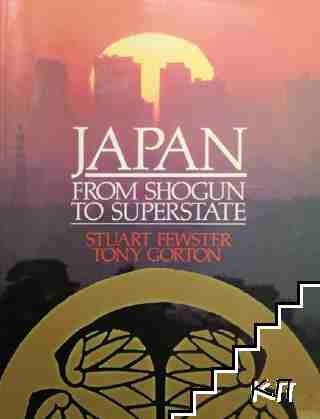 Japan from Shogun to Superstate