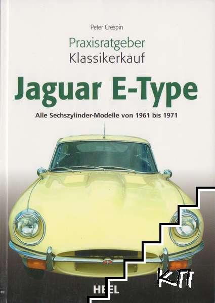 Jaguar E-Type: Alle Sechszylinder-Modelle von 1961 bis 1971