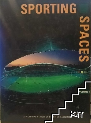 Sporting Spaces. Vol. 1: A Pictorial Review of Significant Spaces