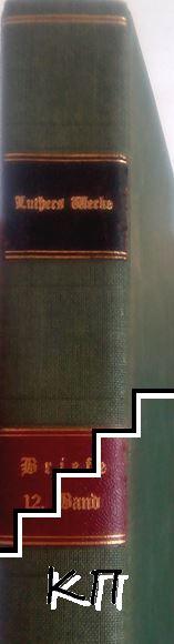 D. Martin Luthers Werke. Kritische Gesamtausgabe. Briefwechsel. Band 12: Nachträge