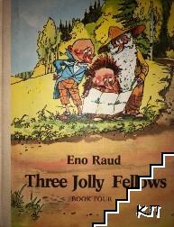 Three Jolly Fellows. Book 4
