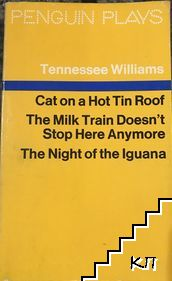 Cat on a Hot tin roof / The milk train / Doesn't stop here anymore / The night of the lguana