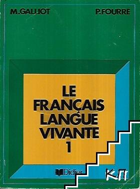 Le français langue vivante. Premiere année
