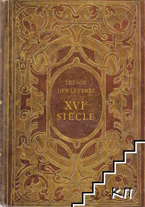 Seizième siècle. Trèsor des lettres