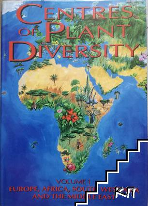 Centres of Plant Diversity. Vol. 1: Europe Africa South West Asia and the Middle East