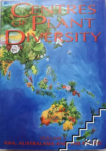 Centres of Plant Diversity. Vol. 2: Asia, Australasia, and the Pacific Ocean