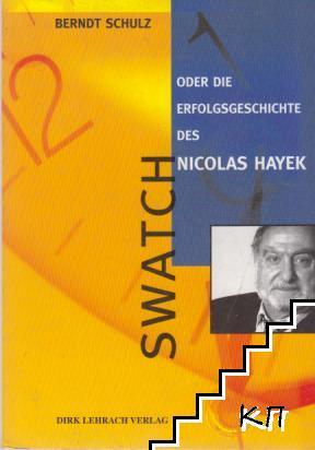 Swatch oder die erfolgsgeschichte des Nicolas Hayek