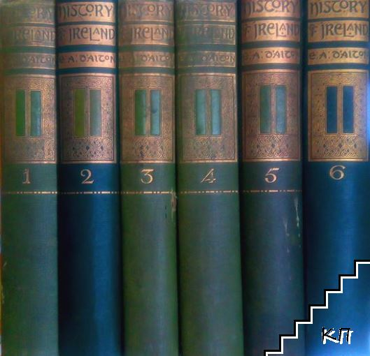 History of Ireland: From the Earliest Times to the Present Day. In Six Volumes. Vol. 1-6