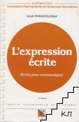 L'expression écrite: Ecrire pour communiquer
