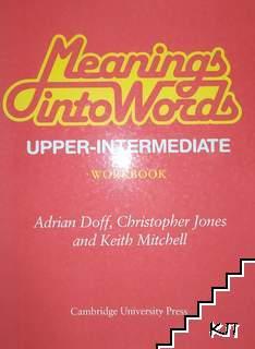 Meanings Into Words Upper-intermediate. Workbook
