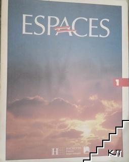 Espaces. Methode de français. Niveaux 1