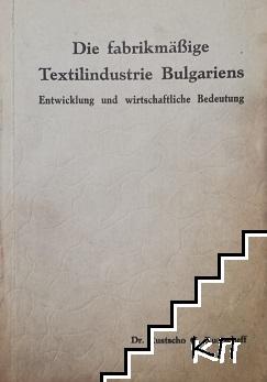 Die fabrikmäßige Textilindustrie Bulgariens