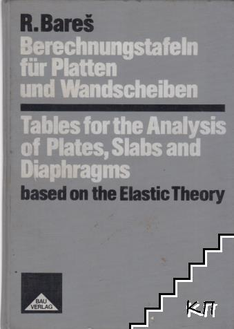 Tables for the Analysis of the Plates, Slabs and Diaphragms based on the Elastic theory