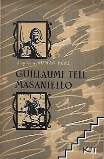 Guillaume Тell. Мasaniello